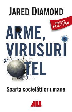 Arme, virusuri si otel - Soarta societatilor ...