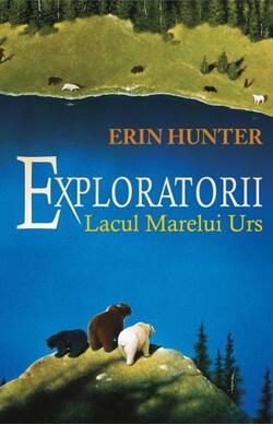 Exploratorii - vol. II - Lacul Marelui Urs