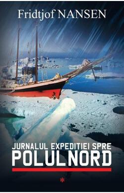 Jurnalul expeditiei spre Polul Nord - vol. 1