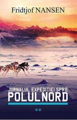 Jurnalul expeditiei spre Polul Nord - vol. 2