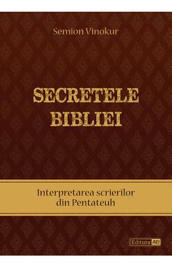 Secretele Bibliei - Interpretarea scrierilor ...