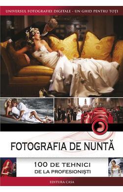 Fotografia de nunta - 100 de tehnici de la pr...