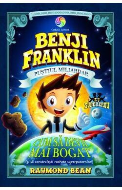 Cum sa devii mai bogat - Benji Franklin, pust...
