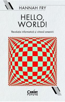 Hello, world! Revolutia informatica si viitor...