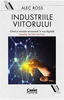 Industriile viitorului. Omul si evolutia econ...