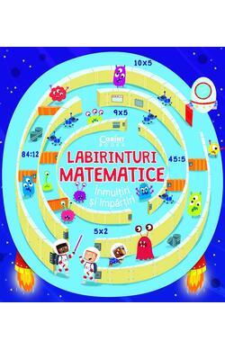 Labirinturi matematice – Inmultiri si imparti...