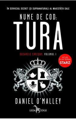 Nume de cod: Tura - Seria Dosarele Checquy - ...