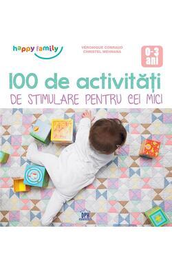 100 de Activitati de stimulare pentru cei mic...