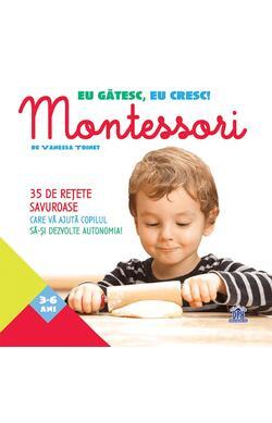 Eu gatesc, eu cresc!: Montessori