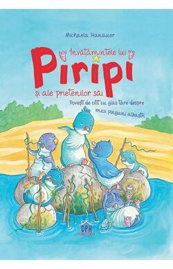 Invatamintele lui Piripi si ale prietenilor s...