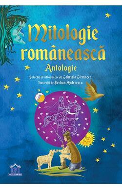 Mitologie Romaneasca - Antologie