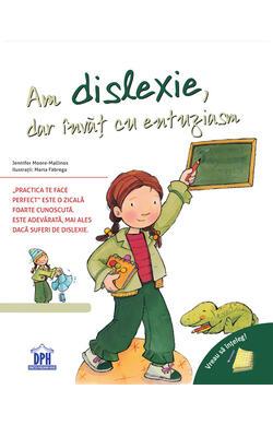Am dislexie, dar invat cu entuziasm