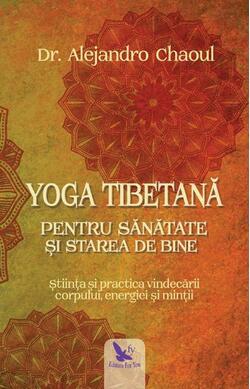 Yoga tibetana pentru sanatate si starea de bi...