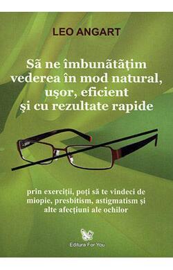 Sa ne imbunatatim vederea in mod natural, uso...