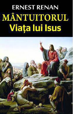 Mantuitorul. Viata lui Isus
