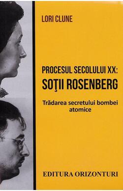 Procesul secolului XX - Sotii Rosenberg