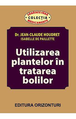 Utilizarea plantelor in tratarea bolilor