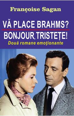 Va place Brahms? - Bonjour, tristete!