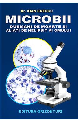 Microbii - Dusmani de moarte si aliati de nel...
